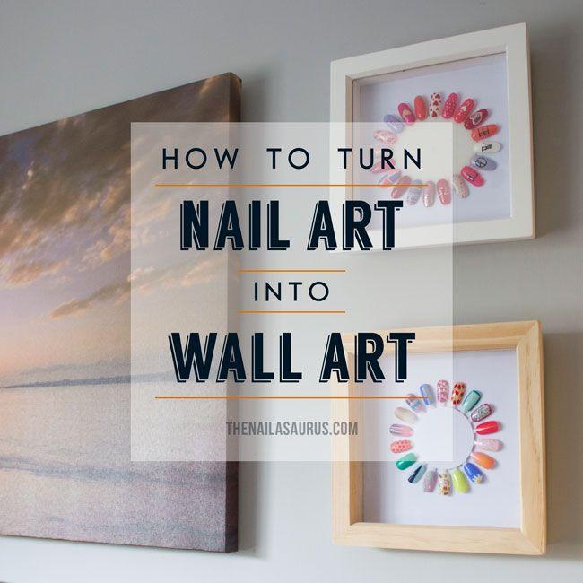 Diy From Nail Art To Wall Art The Nailasaurus Home
