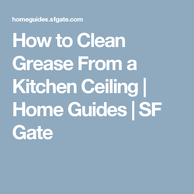 How To Clean Grease From A Kitchen Ceiling Shower Door