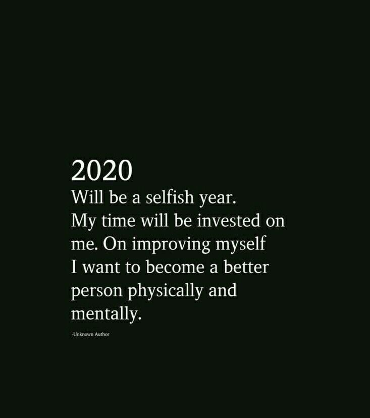 2020 Is Going To Be The Best Year Of This Sign 2020quotes 2020 Will Be The Year Of Selfish Quotes About New Year Year Quotes Motivational Quotes
