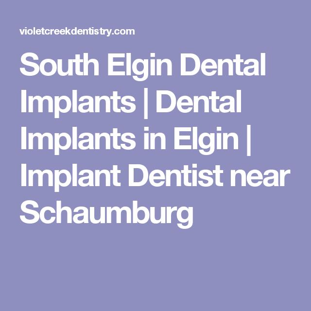 Best Implant Dentist Near Me: South Elgin Dental Implants
