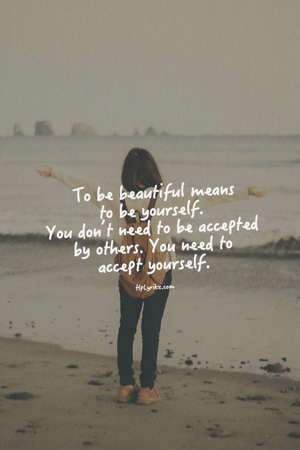 To be beautiful is to be yourself. Quotes Pinterest