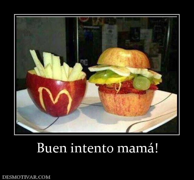 Buen+intento+mamá!