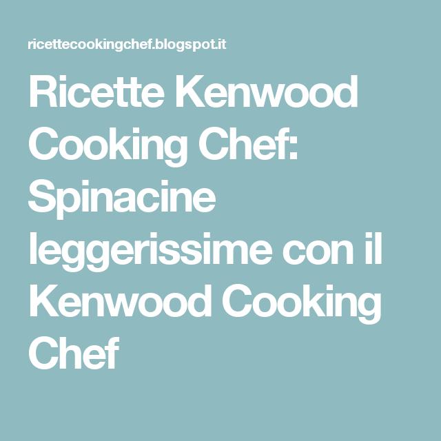 Ricette Kenwood Cooking Chef: Spinacine leggerissime con il Kenwood ...