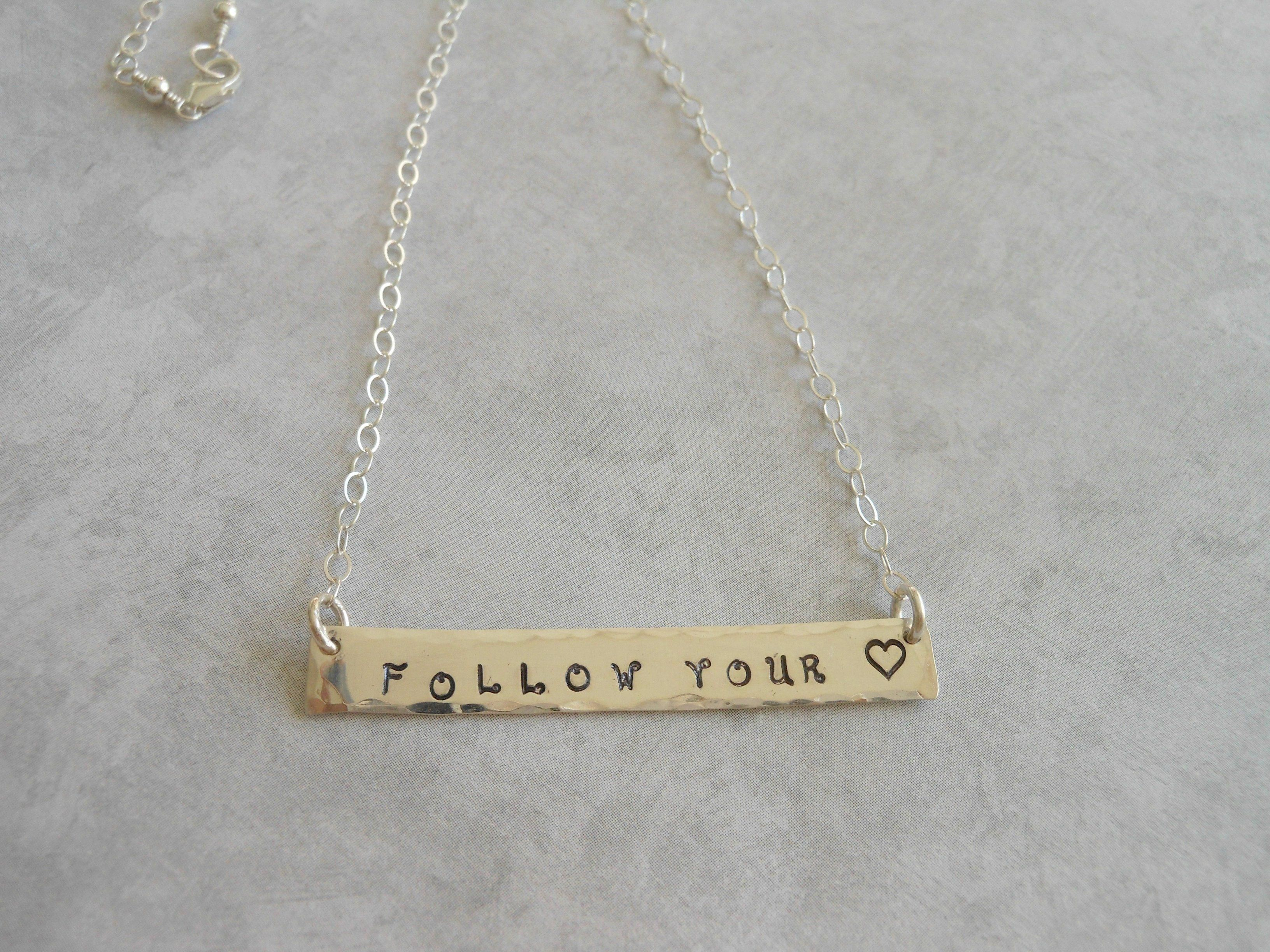 Follow your heart for your heart will always know the answer a