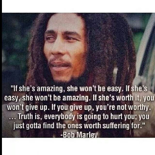 Bob Marley Though I Have Issues With The Word Easy Here Isnt Love