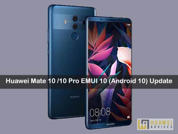 Huawei Mate 10 Mate 10 Pro Emui 10 Android 10 Update Public Beta Recruitment Goes Live Huawei Mate Huawei Party Apps
