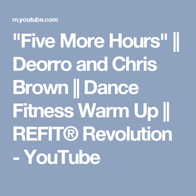"""""""Five More Hours""""    Deorro and Chris Brown    Dance Fitness Warm Up    REFIT® Revolution - YouTube"""