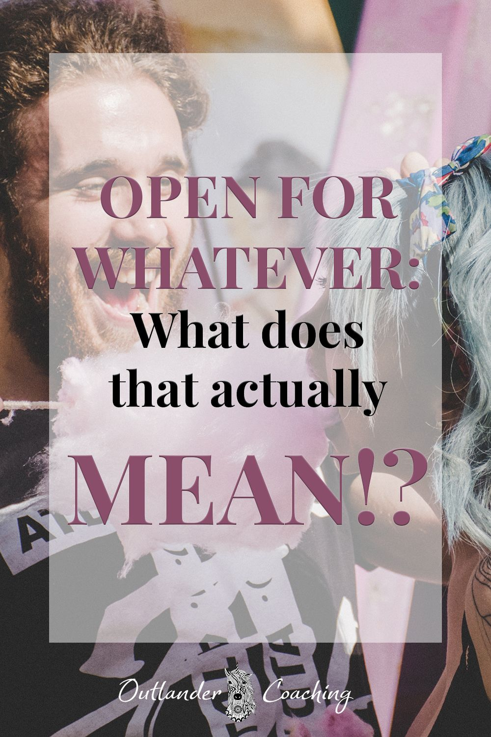 Open For Whatever: What does that actually mean | Bisexual