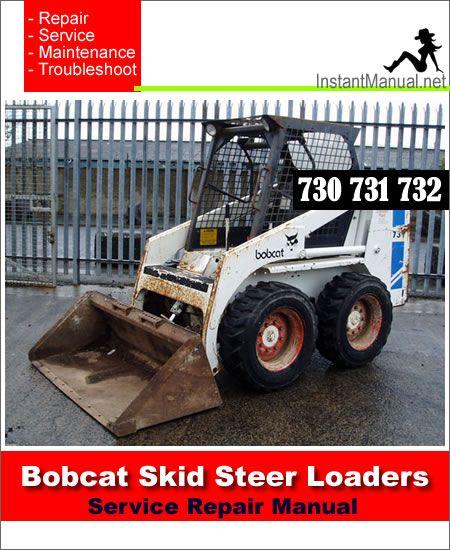 Download Bobcat 730 731 732 Skid Steer Loader Service Repair Manual Pdf Repair Manuals Bobcat Skid Steer Loader
