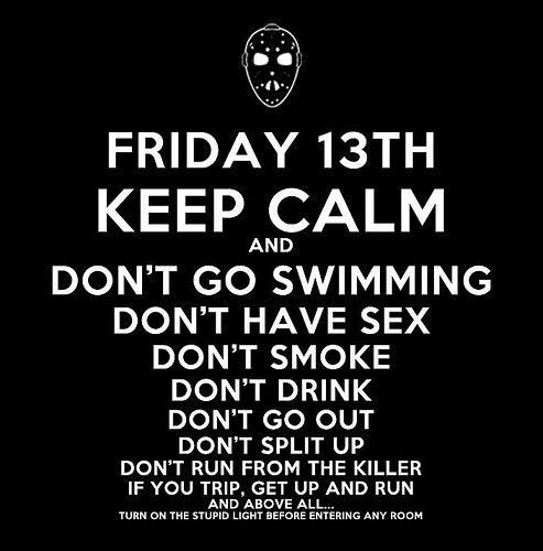 Happy Friday the 13th! Be sure to follow the rules...  {horror jason voorhees movies}