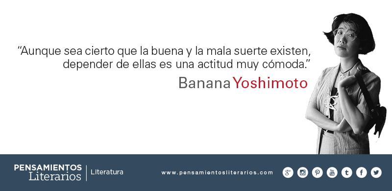 Banana Yoshimoto Sobre La Buena Y La Mala Suerte Frases