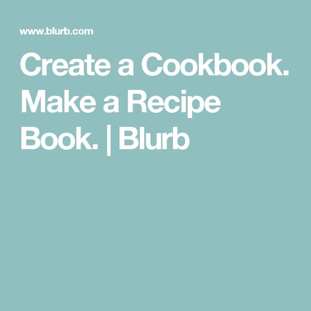 Create A Cookbook Make A Recipe Book Blurb Baking Recipes - Creating a recipe book template