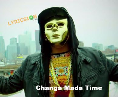 Changa Mada Time song sung by A Kay  The song is produced by Intense