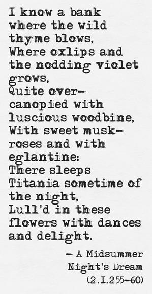 William Shakespeare . a Midsummer Nights Garden . lOvely quote .