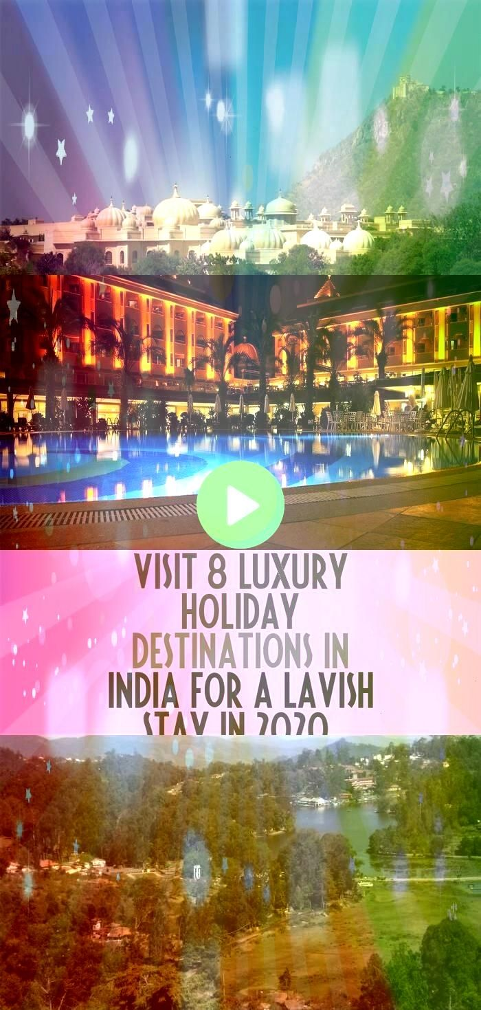 to Eight Luxurious Vacation Locations In India For A Lavish Keep In 2020 Go to Eight Luxurious Vacation Locations In India For A Lavish Keep In 2020  What You Need To Kno...