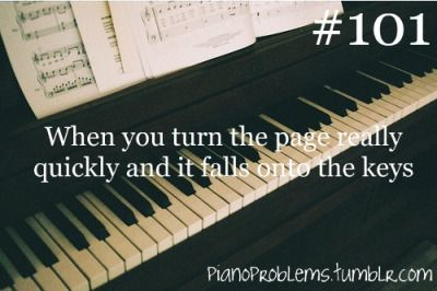 Piano Problems #101 hahaa yes