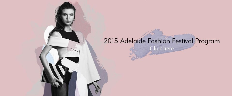Adelaide Fashion Festival Australia To Showcase Importance Of Design La Moda Channel Festival Fashion Festival Fashion