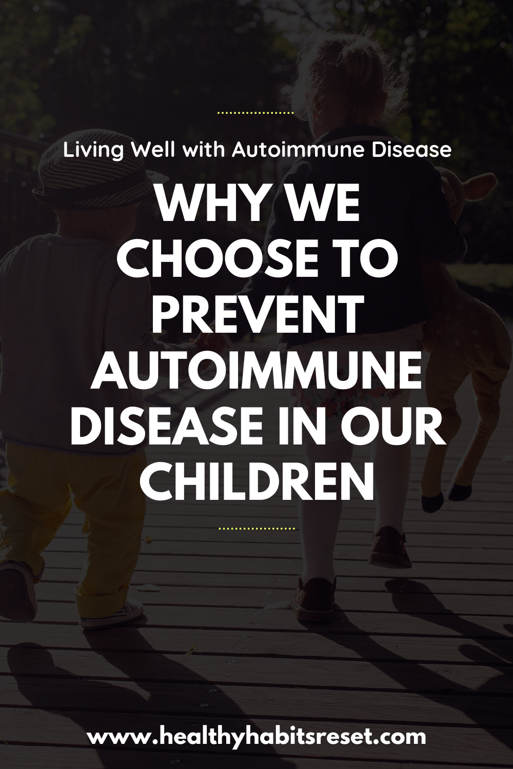 Why We Choose to Prevent Autoimmune Disease in Our ...