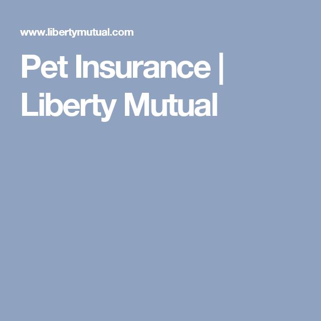 Pet Insurance Liberty Mutual Pet Insurance Liberty Mutual