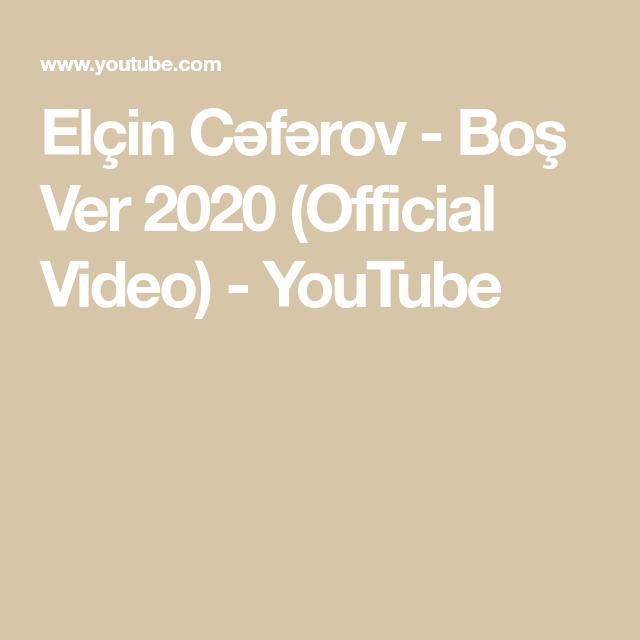 Elcin Cəfərov Bos Ver 2020 Official Video Youtube Youtube Video Lockscreen