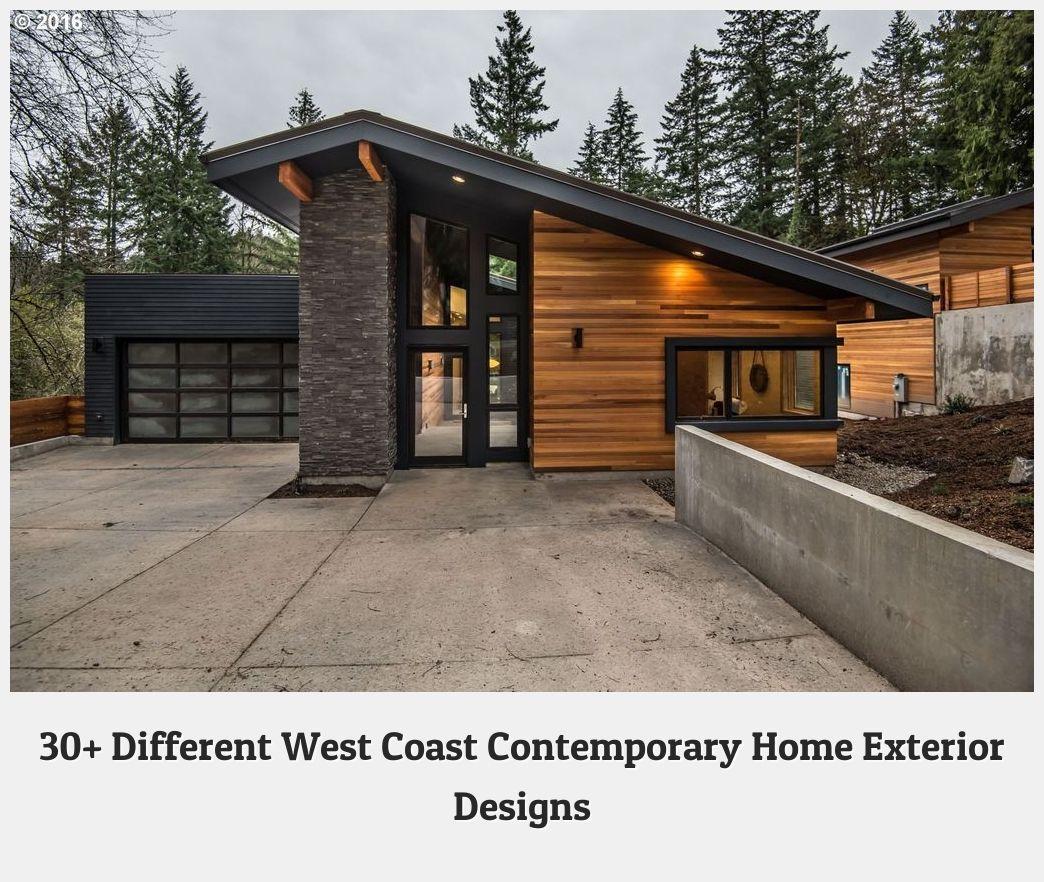 Modern House Exteriors 20160 30 Different West Coast Contemporary Home Exterior Designs House Exterior Contemporary House Exterior Exterior Design