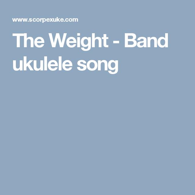 The Weight Band Ukulele Song Ukulele Pinterest Ukulele Songs