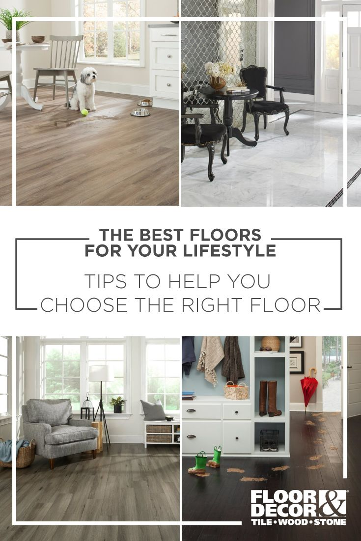 The Best Floors For Your Lifestyle Flooring Flooring Options
