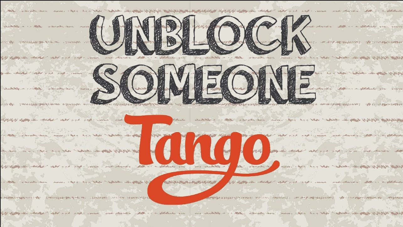 How to unblock someone on Tango Mobile App tango app