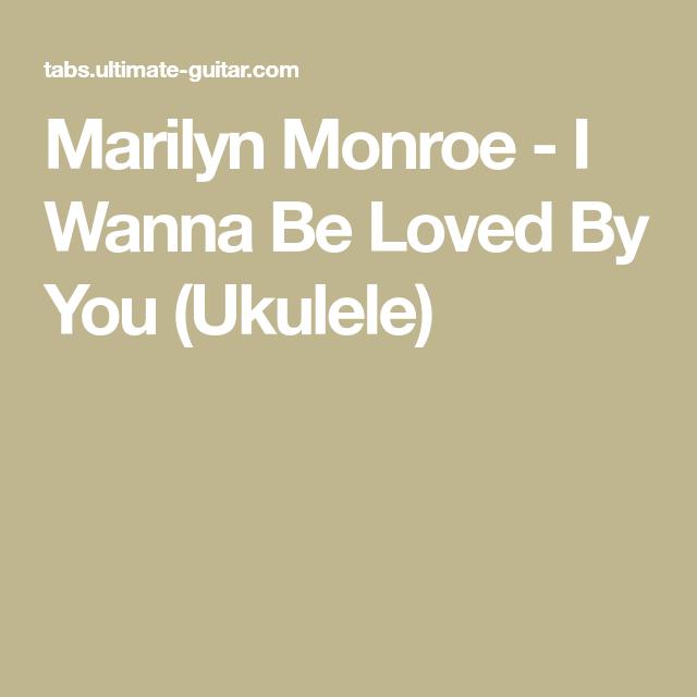 Marilyn Monroe I Wanna Be Loved By You Ukulele Songs