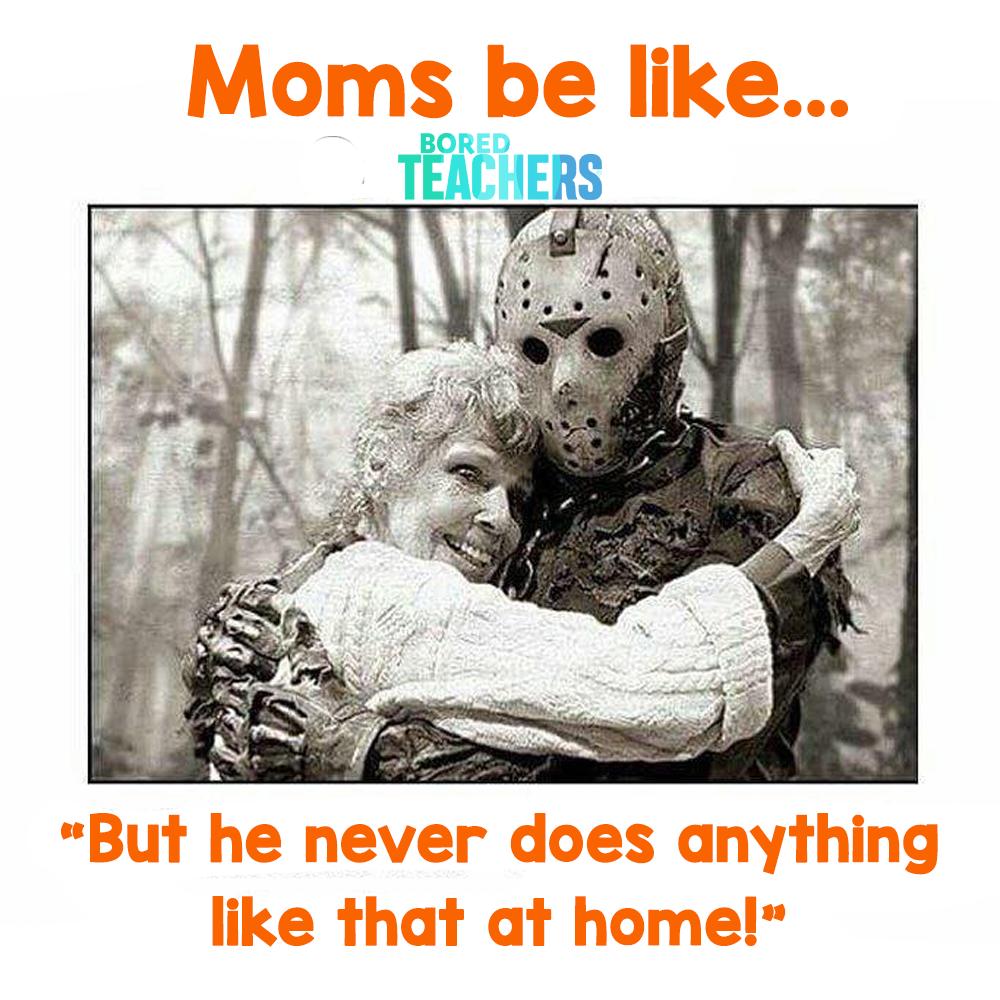 Moms Be Like Teacher Memes Bored Teachers Teacher Memes Funny Bored Teachers Teacher Quotes Funny