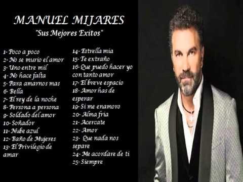 Mijares Sus 25 Mejores Exitos Las 25 Mejores Canciones De Mijares Mejores Canciones Canciones Mijares