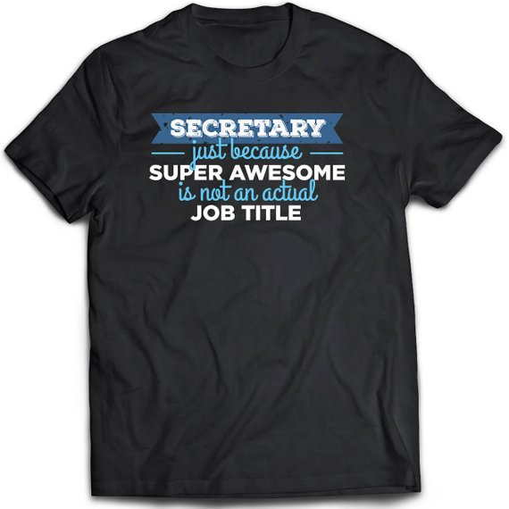 e63a2e9c Secretary t shirt. Cute and funny gift idea t-shirt unisex tee ...