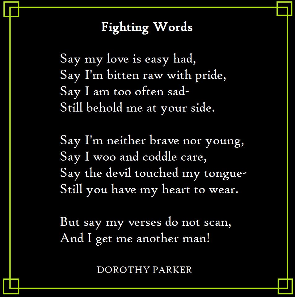 Poem Fighting Words Dorothy Parker Hail Poetry Dorothy