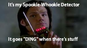 ^_^ So that makes one timey-wimey detector, one crimey- wimey detector, and now this, a spookie-whookie detector