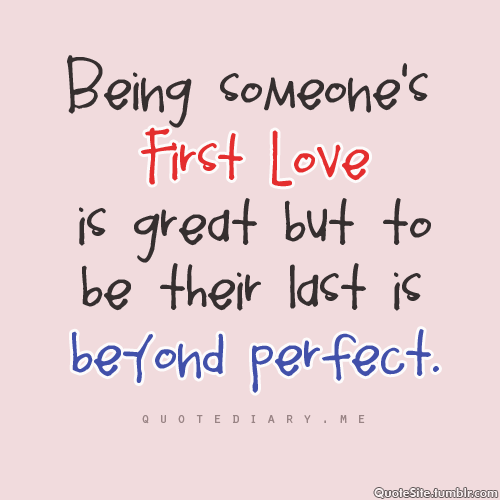 Explore Great Sayings Clever Sayings And More To Be Someones Last Love