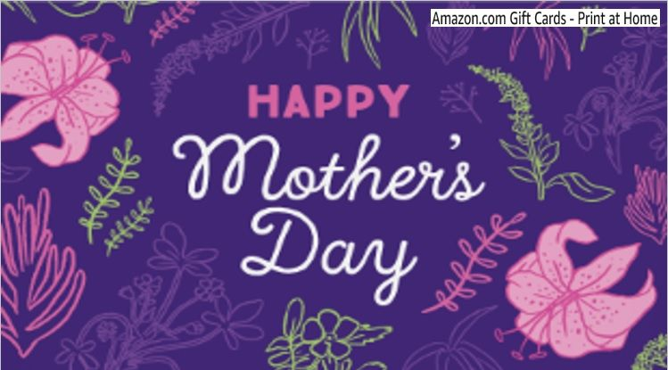 Amazon gift cards print at home for mothers day gift