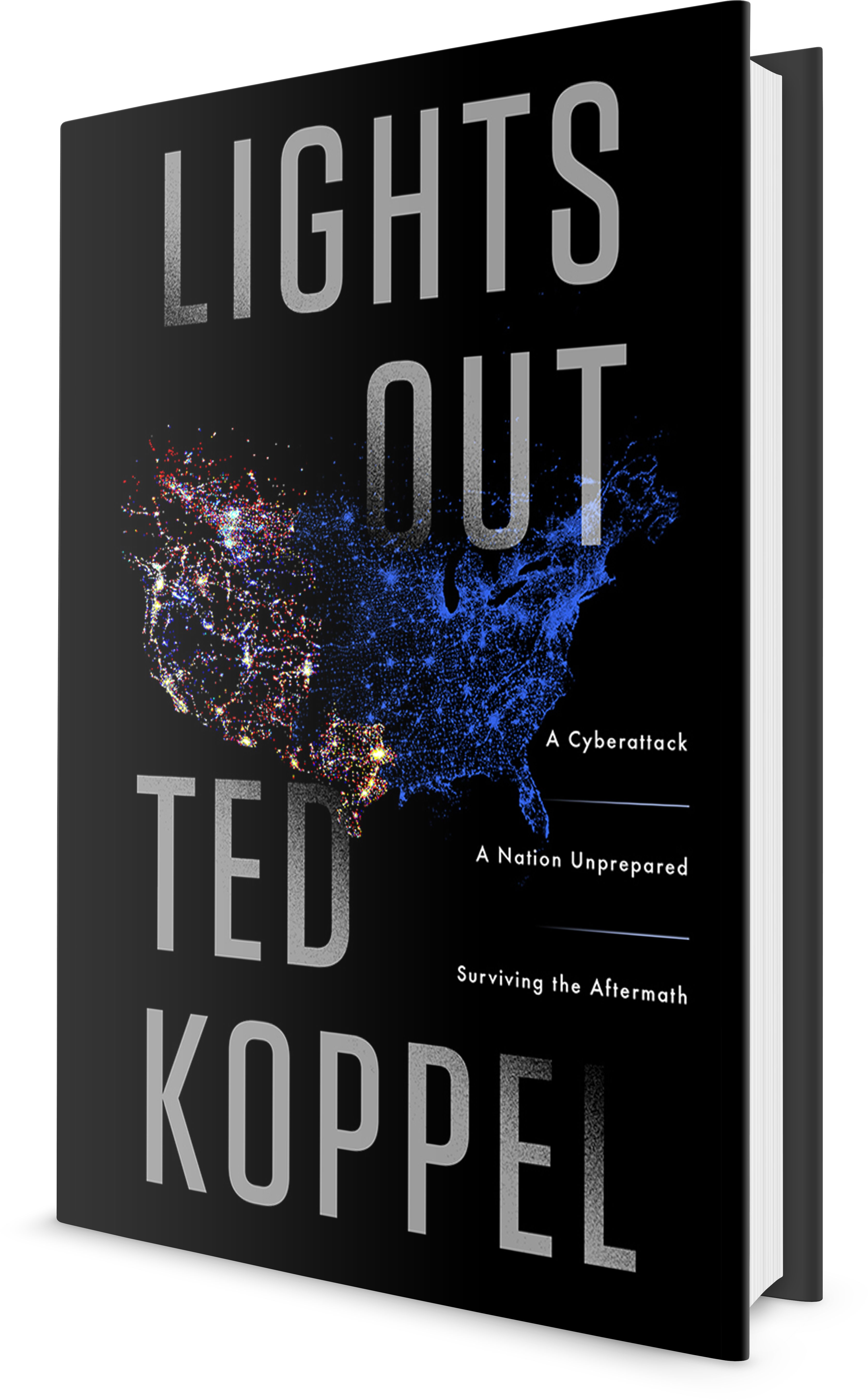 Lights Out A Cyberattack A Nation Unprepared Surviving The Aftermath Ted Koppel Http Www Amazon Com Dp 055341996x Http Survival Nonfiction Ted