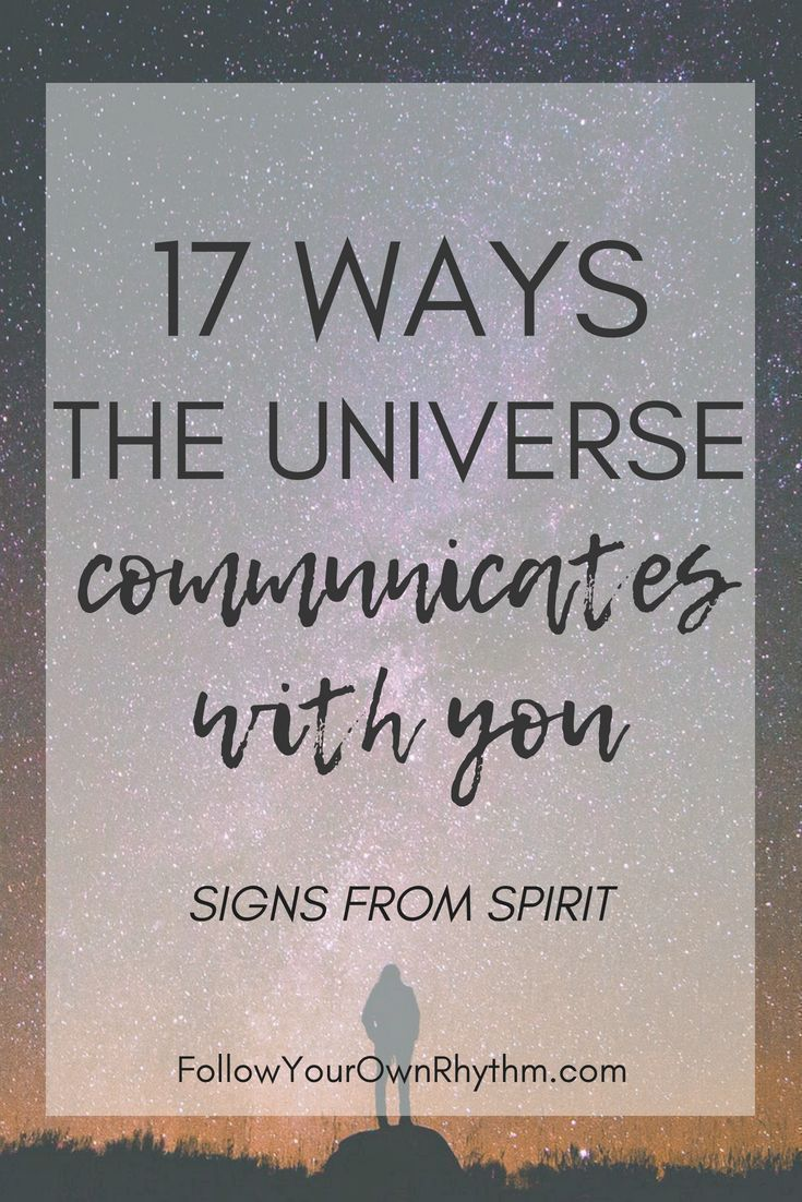 17 Ways the Universe Communicates With You (signs from spirit) — Follow Your Own Rhythm