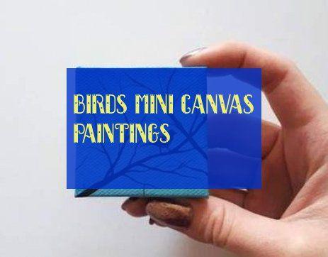 Birds mini canvas paintings