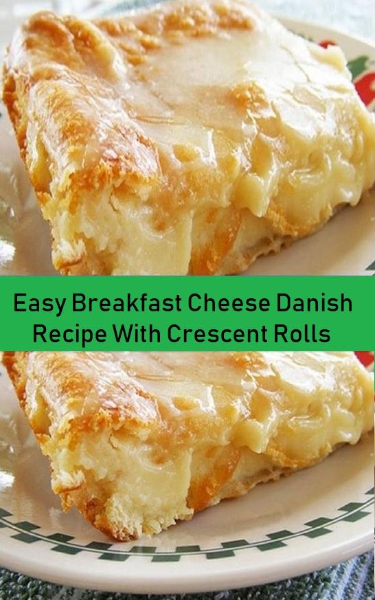 Easy Breakfast Cheese Danish Recipe With Crescent Rolls in