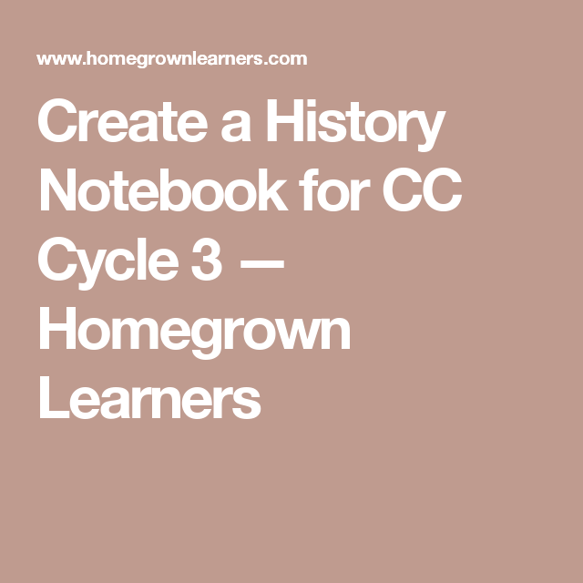 Photo of Create a History Notebook for CC Cycle 3 — Homegrown Learners