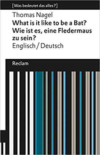 What Is It Like To Be A Bat Wie Ist Es Eine Fledermaus Zu Sein Englisch Deutsch Was Bedeutet Das Alles Reclams U Book Worth Reading Ebook Book Cover