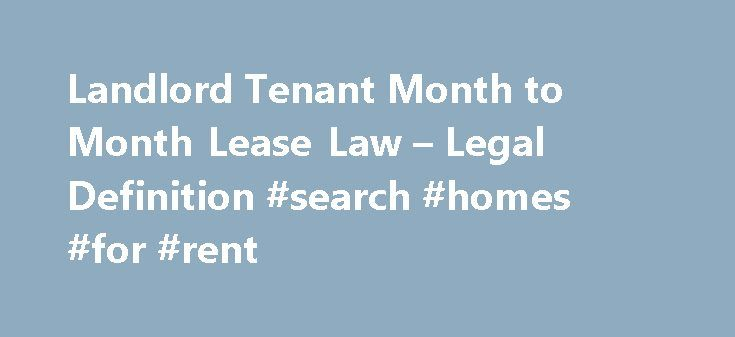 Landlord Tenant Month To Month Lease Law  Legal Definition