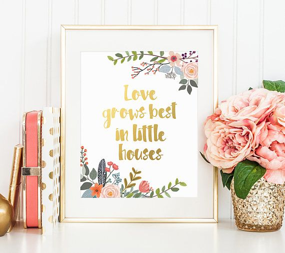 Gold floral Decor Love grows best in little houses Little Houses