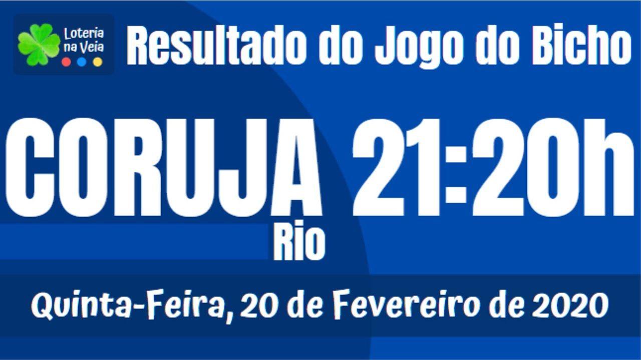 Resultado Do Jogo Bicho Coruja Rj 21 Horas 20 02 2020 Quinta Feira
