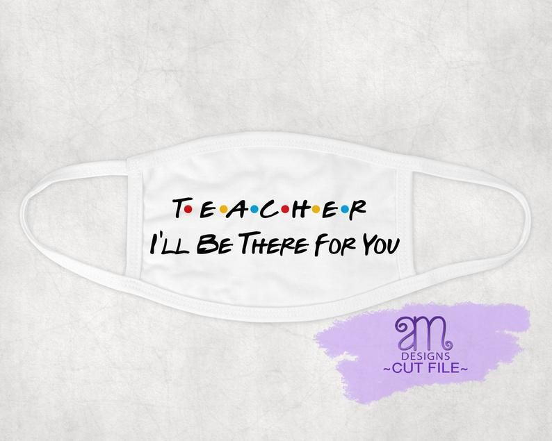 Teacher I Ll Be There For You Friends Theme Teacher Svg Etsy In 2020 Personalized T Shirts Daddy Gifts Card Making Paper