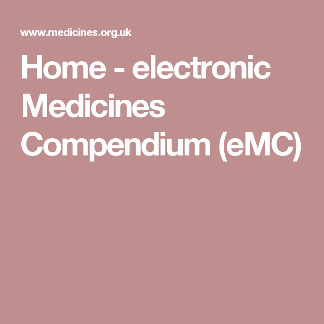 Home Electronic Medicines Compendium Emc Medicine Health