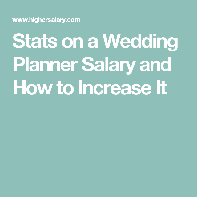 Stats on a Wedding Planner Salary and How to Increase It Wedding