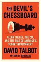En The Devil's Chessboard (2015), David Talbot asevera que Dulles ordenó el asesinato de JFK.