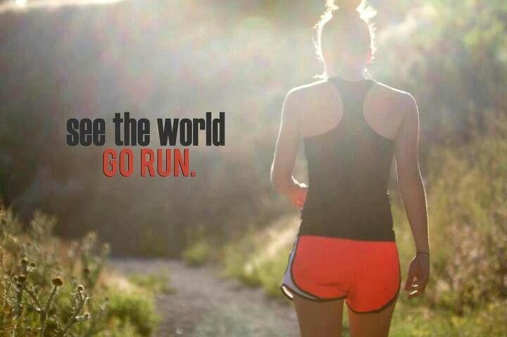 See the world  Go run